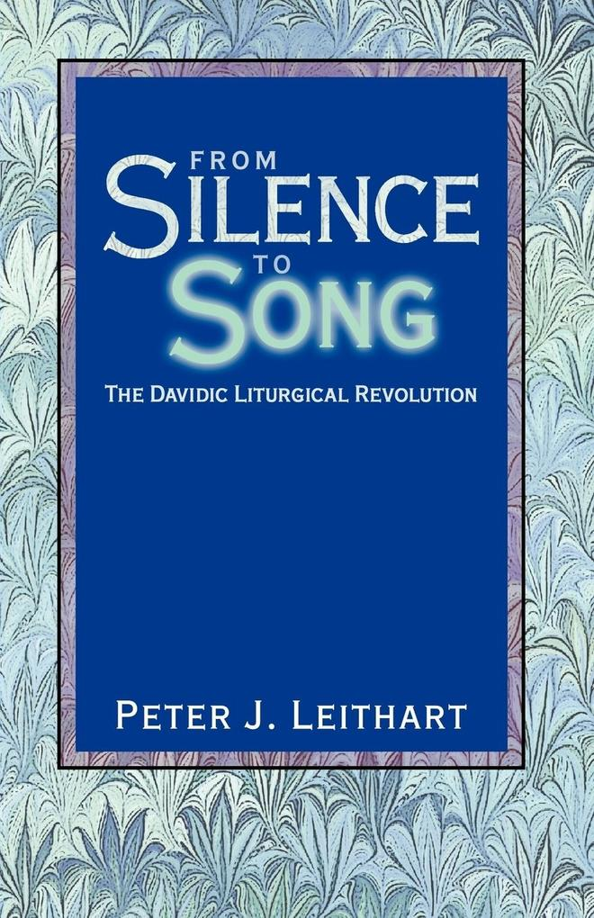 From Silence to Song: The Davidic Liturgical Revolution als Taschenbuch