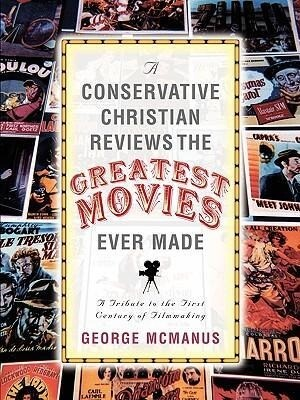 A Conservative Christian Reviews the Greatest Movies Ever Made als Taschenbuch