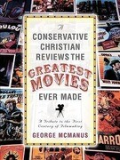 A Conservative Christian Reviews the Greatest Movies Ever Made