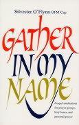 Gather in My Name: Gospel Meditations for Prayer Groups, Holy Hours, als Taschenbuch