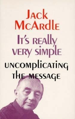 It's Really Very Simple: Uncomplicating the Message als Taschenbuch