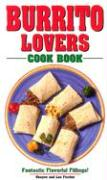 Burrito Lovers Cookbook: Fantastic Flavorful Fillings! als Taschenbuch