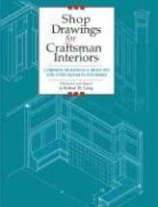 Shop Drawings for Craftsman Interiors: Cabinets, Moldings and Built-Ins for Every Room in the Home als Taschenbuch