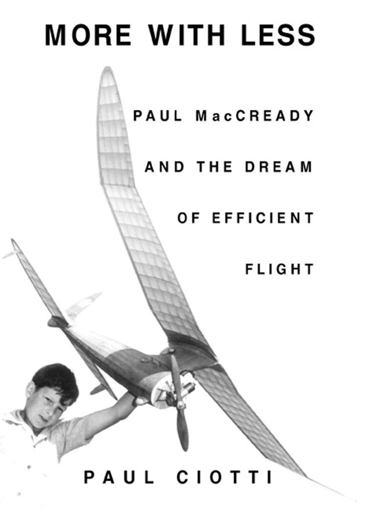 More with Less: Paul MacCready and the Dream of Efficient Flight als Taschenbuch