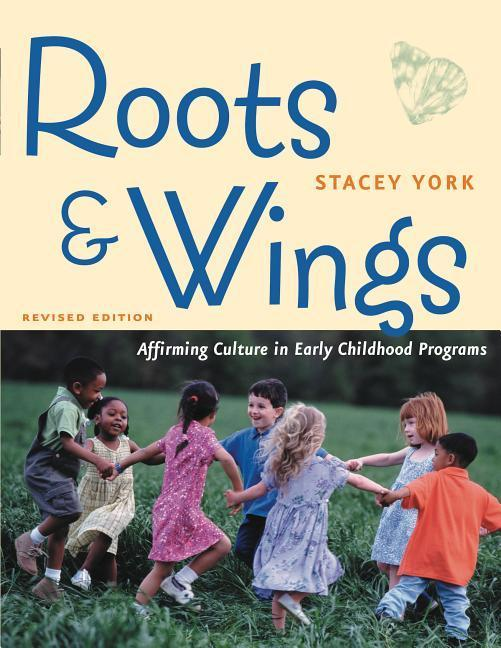 Roots & Wings: Affirming Culture in Early Childhood Programs als Taschenbuch