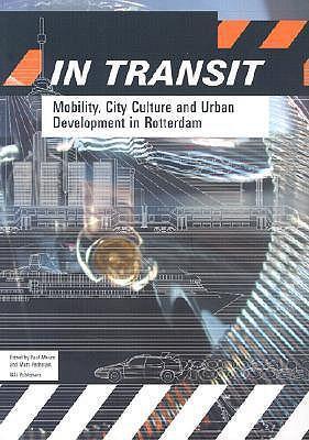In Transit: Mobility, City Culture and Urban Development in Rotterdam als Taschenbuch
