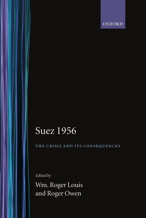 Suez 1956: The Crisis and Its Consequences als Buch