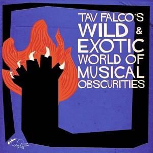 Tav Falco´s Wild & Exotic World Of Musical Obscuri