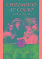 Childhood at Court 1819-1914 als Buch