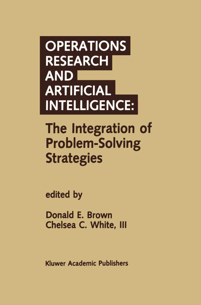 Operations Research and Artificial Intelligence: The Integration of Problem-Solving Strategies als Buch