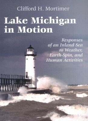 Lake Michigan in Motion: Responses of an Inland Sea to Weather, Earth-Spin, and Human Activities als Taschenbuch