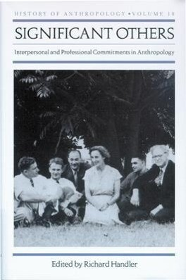 Significant Others: Interpersonal and Professional Commitments in Anthropology als Buch