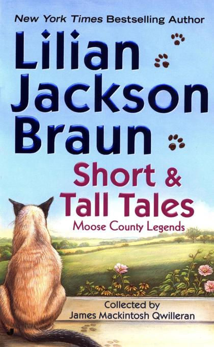 Short and Tall Tales: Moose County Legends Collected by James Mackintosh Qwilleran als Taschenbuch
