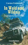 In Wald und Wildnis