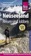 Reise Know-How Reiseführer Neuseeland - Reisen und Jobben mit dem Working Holiday Visum