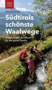 Südtirols schönste Waalwege