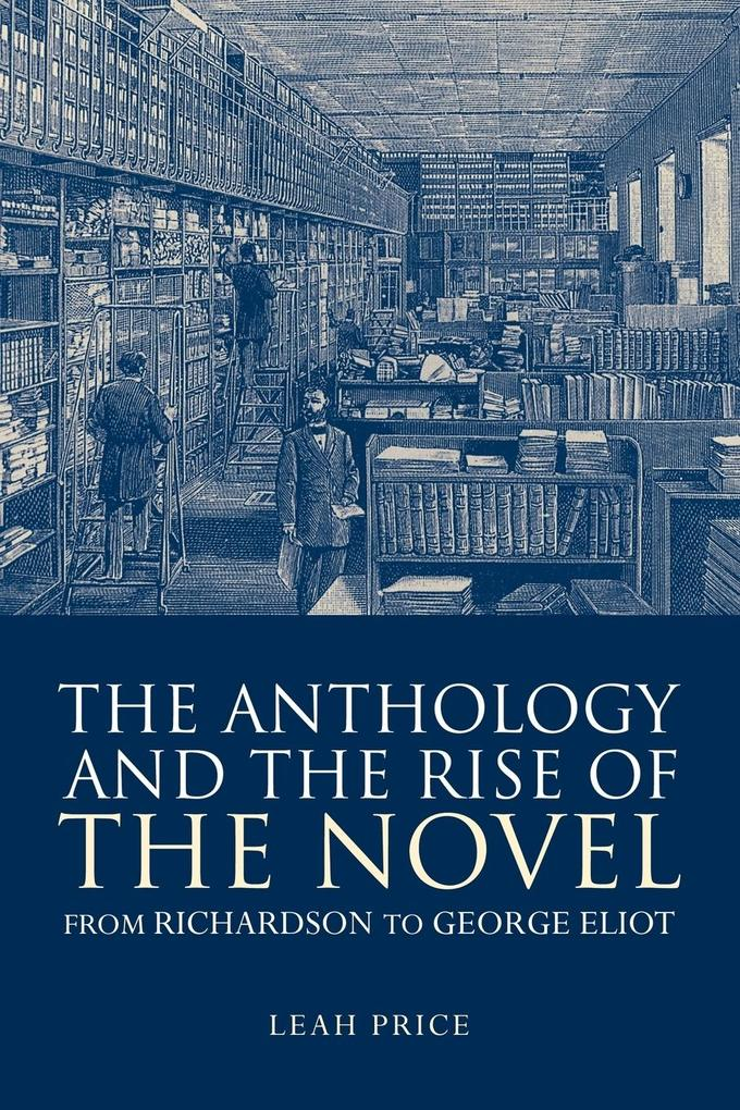 The Anthology and the Rise of the Novel als Taschenbuch