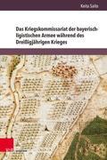 Das Kriegskommissariat der bayerisch-ligistischen Armee während des Dreißigjährigen Krieges