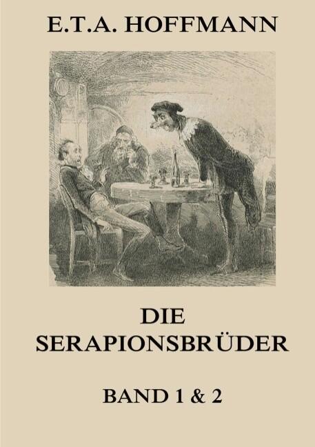 Die Serapionsbrüder - Erster und Zweiter Band als Buch