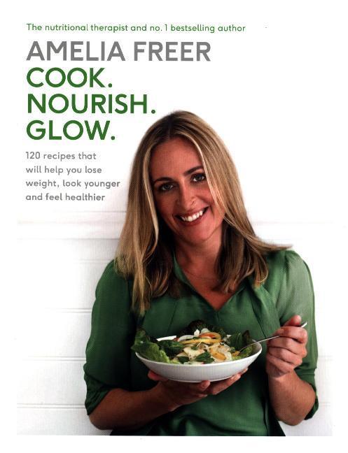 Cook. Nourish. Glow. als Buch von Amelia Freer