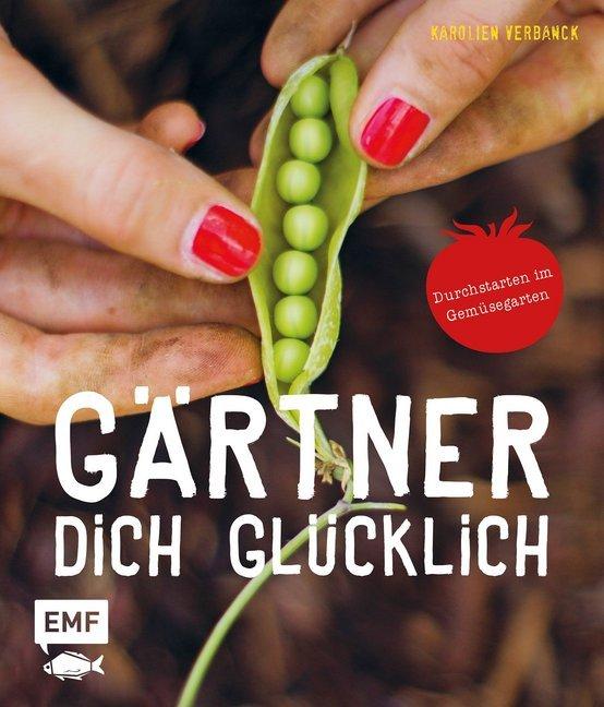 Gärtner dich glücklich als Buch (gebunden)
