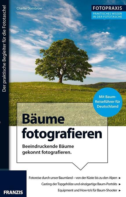 Foto Praxis Bäume fotografieren als Buch von Ch...