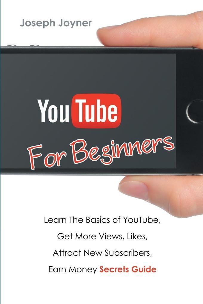 Youtube For Beginners als Buch von Joseph Joyner