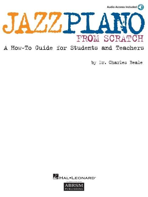Jazz Piano from Scratch: A How-To Guide for Students and Teachers als Taschenbuch