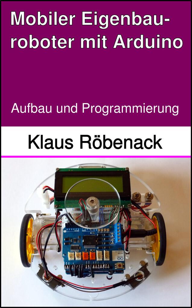 Mobiler Eigenbauroboter mit Arduino als eBook
