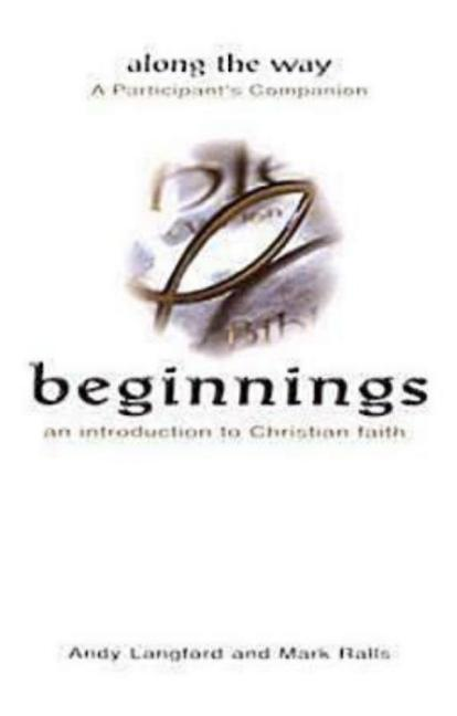 Beginnings: An Introduction to Christian Faith - Along the Way a Participant's Companion als Taschenbuch