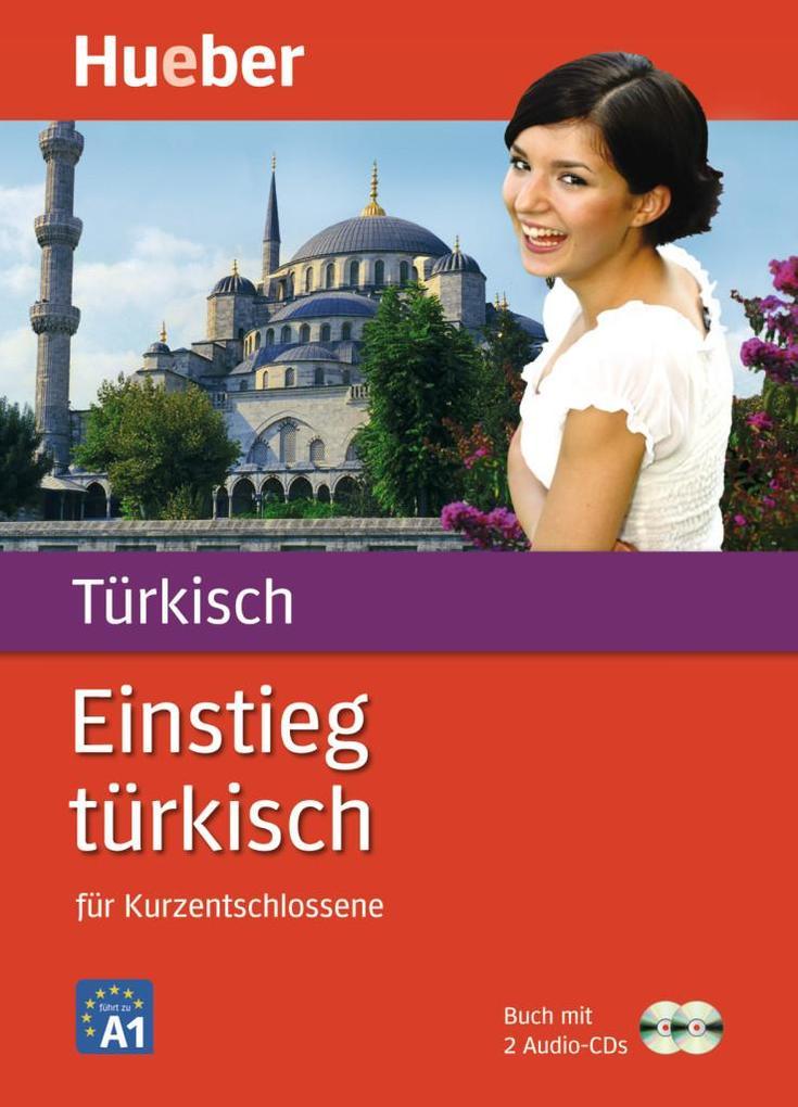 Einstieg Türkisch für Kurzentschlossene. 1 Buch und 2 CDs als Buch