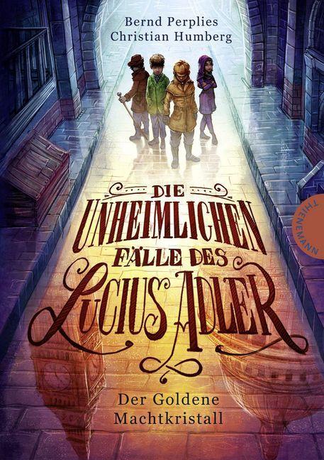 Die unheimlichen Fälle des Lucius Adler. Der Goldene Machtkristall als Buch