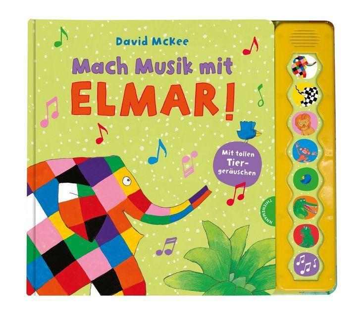 Mach Musik mit Elmar! als Buch von David McKee