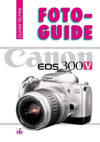 FotoGuide Canon EOS 300V als Buch