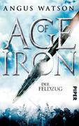 Age of Iron 02. Der Feldzug