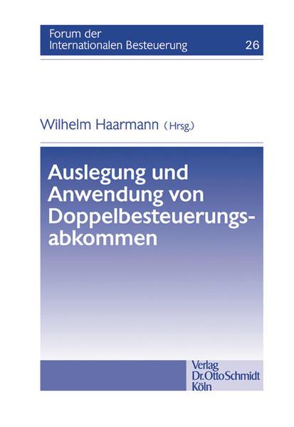 Auslegung und Anwendung von Doppelbesteuerungsabkommen als Buch