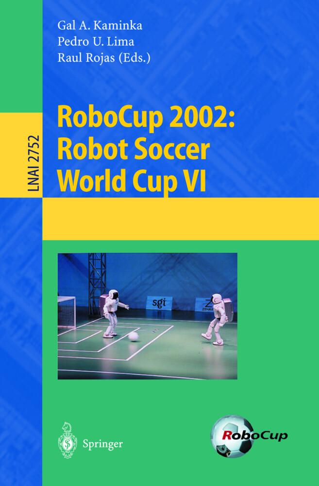 RoboCup 2002: Robot Soccer World Cup VI als Buch