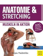 Anatomie & Stretching (Anatomie & Sport, Band 2)