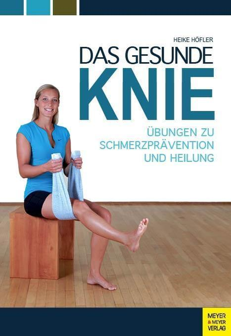 Das gesunde Knie als Buch von Heike Höfler