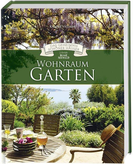 Wohnraum Garten als Buch von Karine Villame