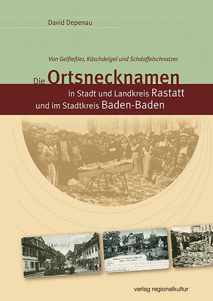 Die Ortsnecknamen in Stadt und Landkreis Rastatt und im Stadtkreis Baden-Baden als Buch