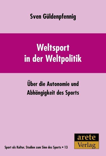 Weltsport in der Weltpolitik als Buch von Sven ...