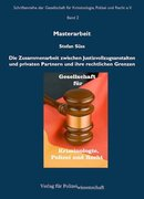 Die Zusammenarbeit zwischen Justizvollzugsanstalten und privaten Partnern und ihre rechtlichen Grenzen