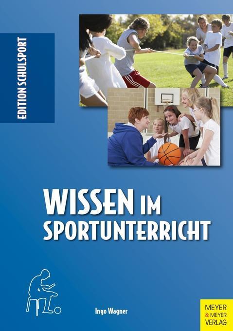 Wissen im Sportunterricht als Buch von Ingo Wagner