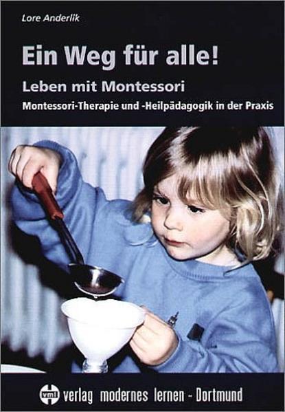 Ein Weg für alle! Leben mit Montessori als Buch