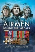Airmen Behind the Medals