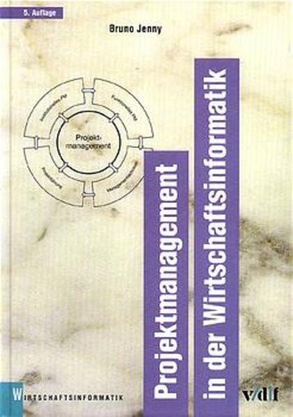 Projektmanagement in der Wirtschaftsinformatik als Buch