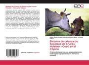 Sistema de crianza de becerros de cruces Holstein - Cebú en el trópico