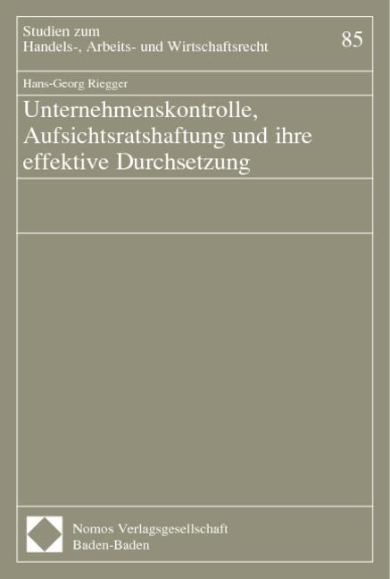 Unternehmenskontrolle, Aufsichtsratshaftung und ihre effektive Durchsetzung als Buch