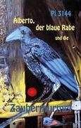 Alberto, der blaue Rabe und die Zaubermurmel